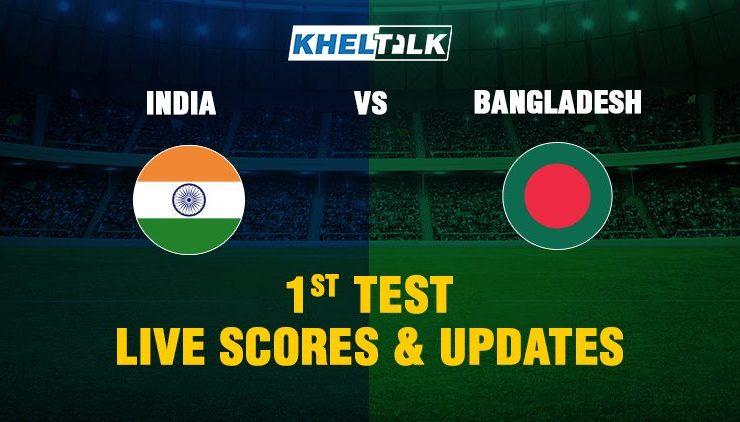 Ind vs Ban 1st Test Live Score