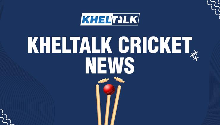 Kheltalk Cricket News: Today's Cricket Update