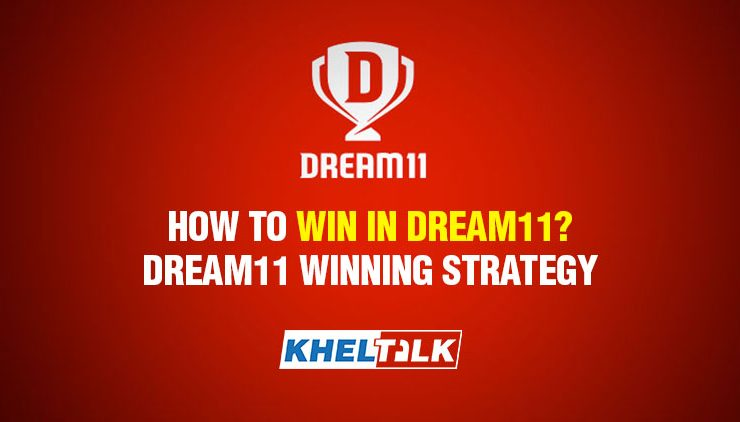 Dream11 Winning Strategy - How to Win in Dream11?