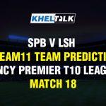 SPB v LSH Dream11 Team Prediction & Match Prediction - Vincy Premier T10 League - Match 18
