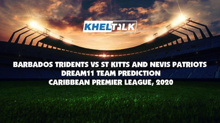 SKN vs BAR - Dream11 Team Prediction   Match Prediction   Pitch Report   Toss prediction – Caribbean Premier League 2020
