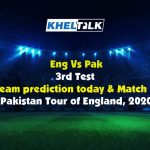 Eng Vs Pak – 3rd Test – Dream11 team prediction today | Match Prediction | Pitch Report | Toss prediction – Pakistan Tour of England, 2020
