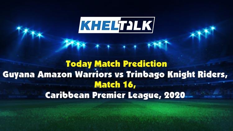 Today Match Prediction – TKR vs GUY - CPL 2020 – 16th Match