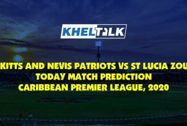 Today Match Prediction – St Kitts and Nevis Patriots vs St Lucia Zouks - CPL 2020 – 15th Match