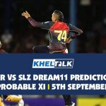 TKR vs SLZ Dream11 Prediction | Probable XI| 5 September