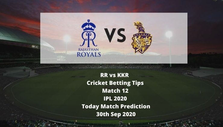 RR vs KKR | Cricket Betting Tips | Match 12 | IPL 2020 | Today Match Prediction | 30th Sep 2020