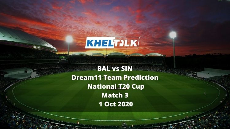 BAL vs SIN Dream11 Team Prediction | National T20 Cup | Match 3 | 1 Oct 2020