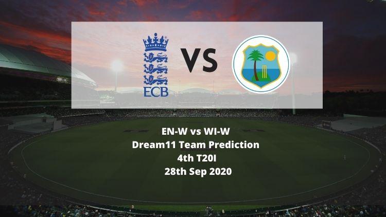 EN-W vs WI-W Dream11 Team Prediction   4th T20I   28th Sep 2020