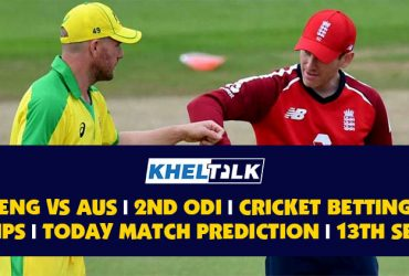ENG vs AUS   2nd ODI   Cricket Betting Tips   Today Match Prediction   13th September