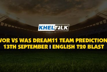 WOR vs WAS Best Dream11 Team Match Prediction | Probable XI | 13 Sept 2020 | Vitality T20 Blast
