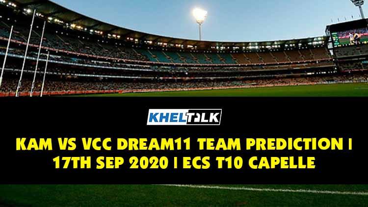 KAM vs VCC Dream11 Team Prediction   17th Sept 2020   ECS T10 Capelle