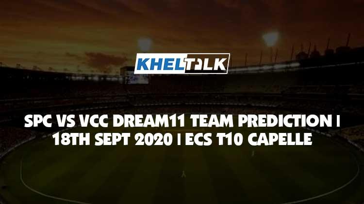 SPC vs VCC Dream11 Team Prediction | 18th Sept 2020 | ECS T10 Capelle