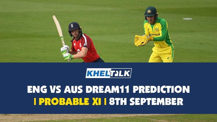 ENG vs AUS Dream11 Prediction | 3rd T2OI | Probable XI | 8 September