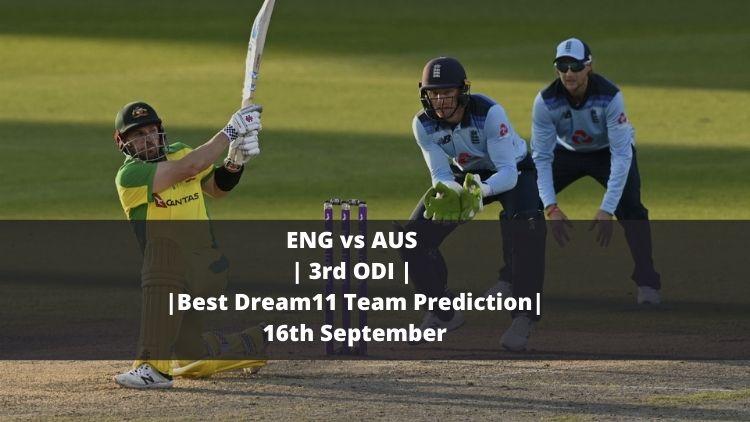 ENG vs AUS | 3rd ODI | Best Dream11 Team Prediction | 16th September