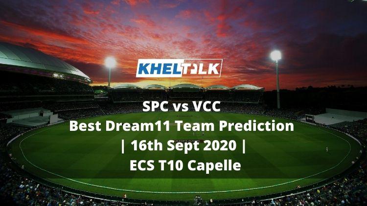SPC vs VCC Best Dream11 Team Prediction   16th Sept 2020   ECS T10 Capelle