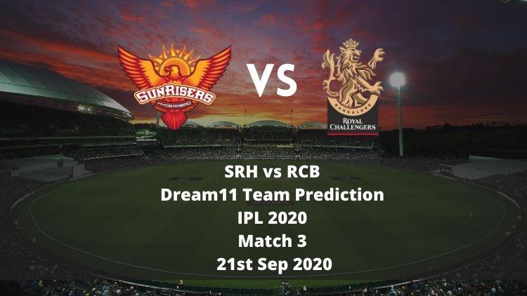 SRH vs RCB Dream11 Team Prediction   IPL 2020   Match 3   21st Sep 2020