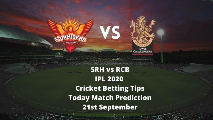 SRH vs RCB | IPL 2020 | Cricket Betting Tips | Today Match Prediction | 21st September
