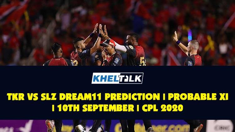 TKR vs SLZ Dream11 Prediction   Probable XI   10th September   CPL Final 2020