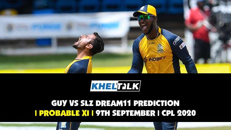 GUY vs SLZ Dream11 Prediction | Probable XI | 9th September | CPL 2020