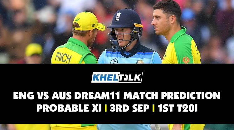ENG vs AUS Dream11 Match Prediction | Probable XI