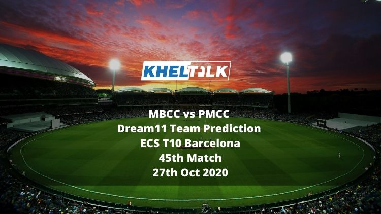 MBCC vs PMCC Dream11 Team Prediction | ECS T10 Barcelona | 45th Match | 27th Oct 2020