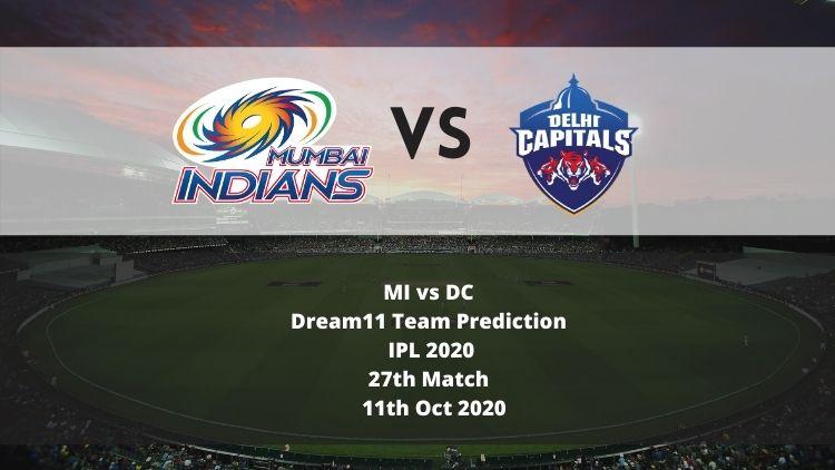 MI vs DC Dream11 Team Prediction   IPL 2020   27th Match   11th Oct 2020
