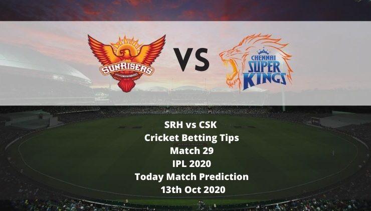 SRH vs CSK | Cricket Betting Tips | Match 29 | IPL 2020 | Today Match Prediction | 13th Oct 2020