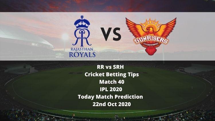RR vs SRH | Cricket Betting Tips | Match 40 | IPL 2020 | Today Match Prediction | 22nd Oct 2020