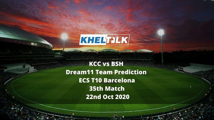 KCC vs BSH Dream11 Team Prediction   ECS T10 Barcelona   35th Match   22nd Oct 2020