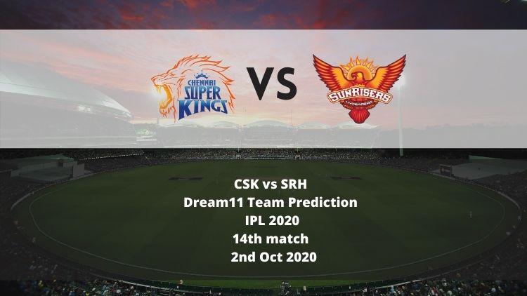 CSK vs SRH Dream11 Team Prediction   IPL 2020   14th match   2nd Oct 2020