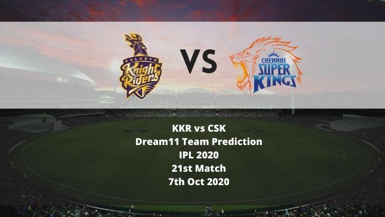 KKR vs CSK Dream11 Team Prediction   IPL 2020   21st Match   7th Oct 2020
