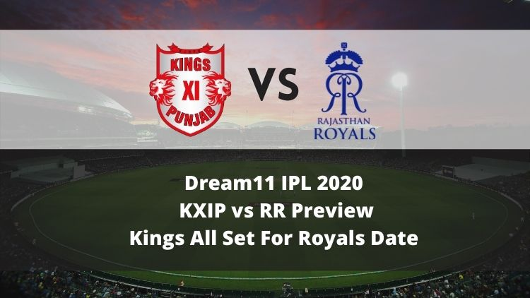 Dream11 IPL 2020: KXIP vs RR Preview, Kings All Set For Royals Date