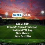 BAL vs SOP Dream11 Team Prediction | National T20 Cup | 30th Match | 16th Oct 2020