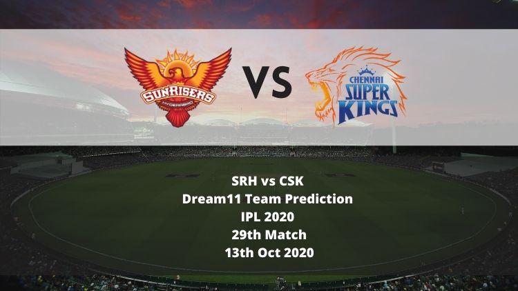 SRH vs CSK Dream11 Team Prediction   IPL 2020   29th Match   13th Oct 2020