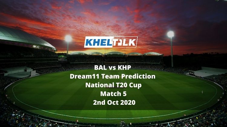 BAL vs KHP Dream11 Team Prediction | National T20 Cup | Match 5 | 2nd Oct 2020