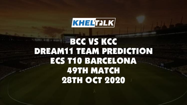 BCC vs KCC Dream11 Team Prediction | ECS T10 Barcelona | 49th Match