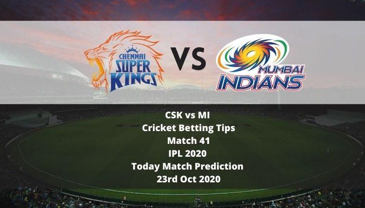 CSK vs MI | Cricket Betting Tips | Match 41 | IPL 2020 | Today Match Prediction | 23rd Oct 2020