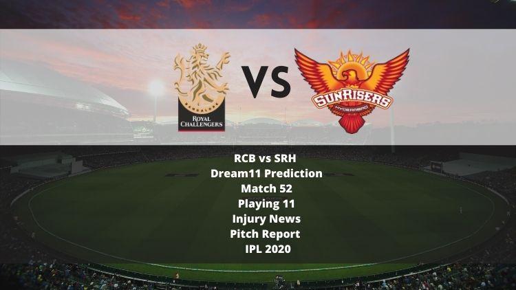RCB vs SRH Dream11 Prediction | Match 52 | Playing 11 | Injury News | Pitch Report | IPL 2020