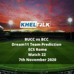 BUCC vs BCC Dream11 Team Prediction | ECS Rome | Match 22 | 7th November 2020