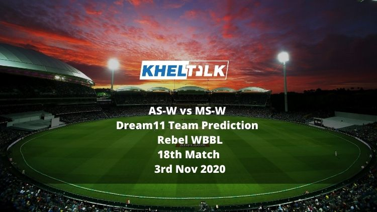 AS-W vs MS-W Dream11 Team Prediction | Rebel WBBL | 18th Match | 3rd Nov 2020