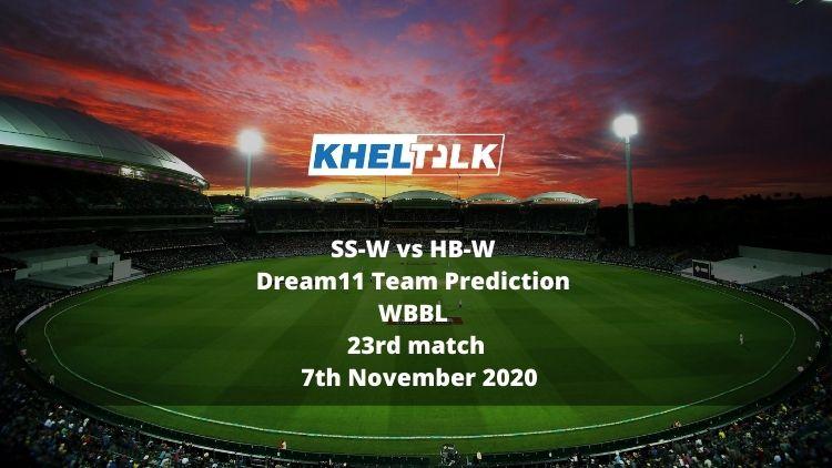 SS-W vs HB-W Dream11 Team Prediction   WBBL   23rd match   7th November 2020