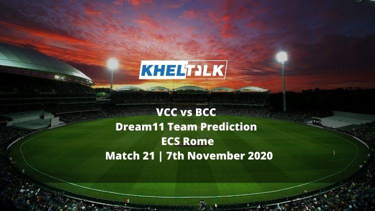 VCC vs BCC Dream11 Team Prediction | ECS Rome | Match 21 | 7th November 2020