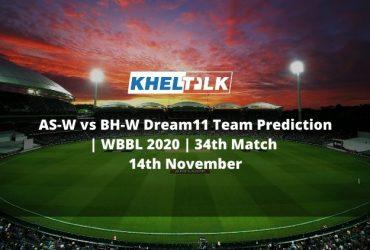 AS-W vs BH-W Dream11 Team Prediction   WBBL 2020   34th Match   14th November
