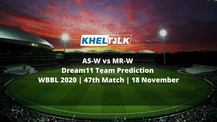 AS-W vs MR-W Dream11 Team Prediction | WBBL 2020 | 47th Match | 18 November