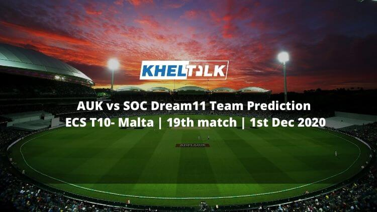 AUK vs SOC Dream11 Team Prediction _ ECS T10- Malta _ 19th match _ 1st Dec 2020