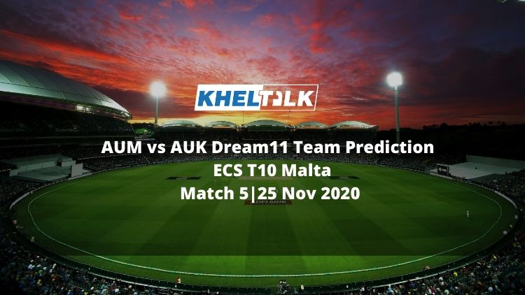 AUM vs AUK Dream11 Team Prediction | Match 5| ECS T10 Malta | 25 Nov 2020