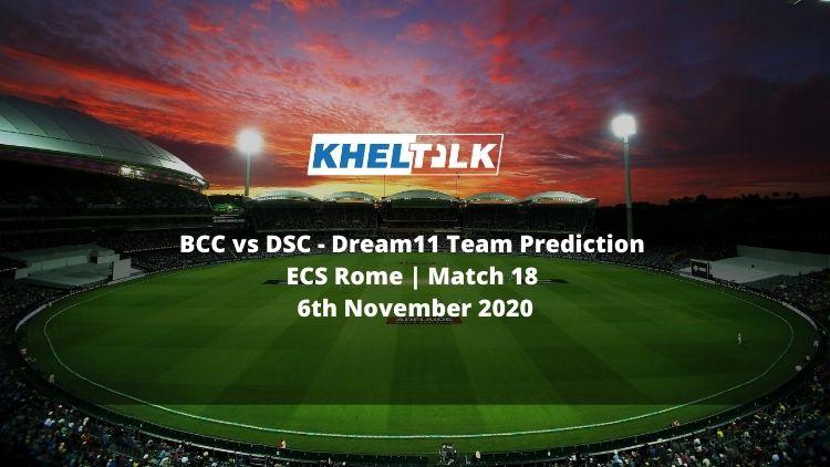 BCC vs DSC Dream11 Team Prediction | ECS Rome | Match 18 | 6th November 2020