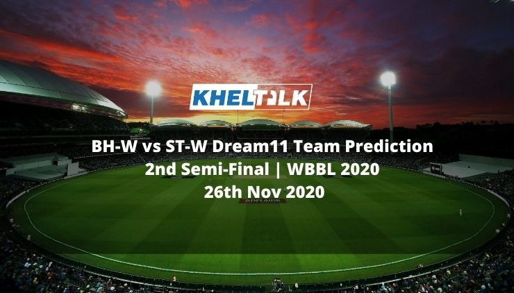 BH-W vs ST-W Dream11 Team Prediction   2nd Semi-Final   WBBL 2020   26th Nov 2020