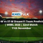 BH-W vs ST-W Dream11 Team Prediction | WBBL 2020 | 32nd Match | 11th November