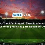 BUCC vs BCC Dream11 Team Prediction | ECS Rome | Match 13 | 5th November 2020